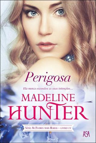 Perigosa (The Rarest Blooms, #4)  by  Madeline Hunter