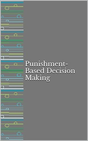 Punishment-Based Decision Making  by  Various