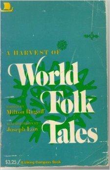 A Harvest of World Folk Tales  by  Milton Rugoff
