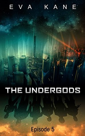 The Undergods: Episode 5 Eva Kane