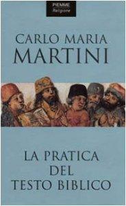 La pratica del testo biblico  by  Carlo Maria Martini