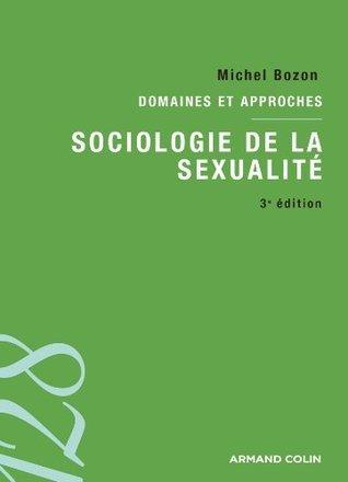 Sociologie de la sexualité : Domaines et approches  by  Michel Bozon