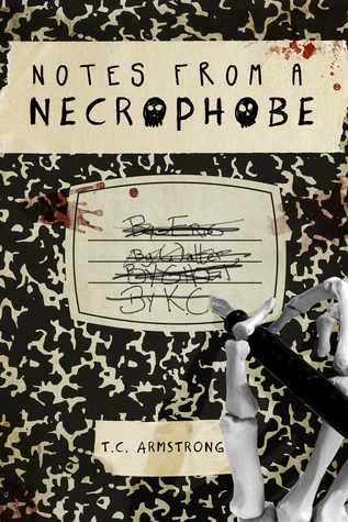 Notes from a Necrophobe: How To Survive Your Own Survival (The Necrophobe Series Book 1) T.C. Armstrong