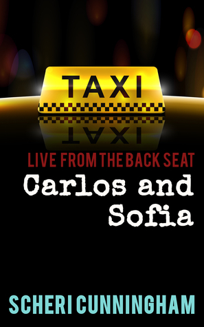 Live from the Back Seat: Carlos and Sofia  by  Scheri Cunningham