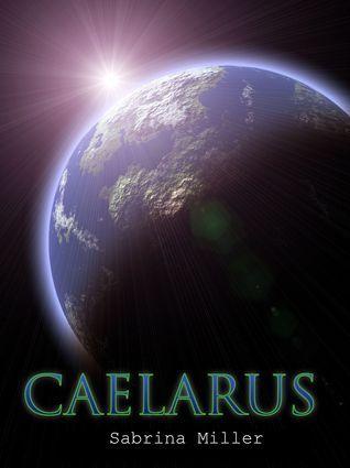 Caelarus  by  Sabrina Miller