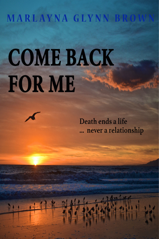 Come Back For Me Marlayna Glynn Brown