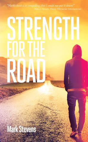 Strength for the Road Mark Stevens