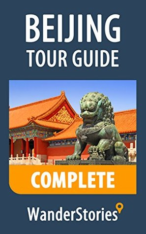 Beijing Tour Guide - a travel guide and tour as with the best local guide Wander Stories