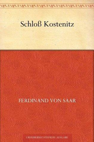 Schloß Kostenitz  by  Ferdinand von Saar