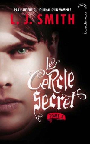 Le cercle secret 2 (Le Cercle Secret - Saison 1) L.J. Smith