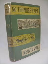 No Trophies Raise  by  Mervyn Wall