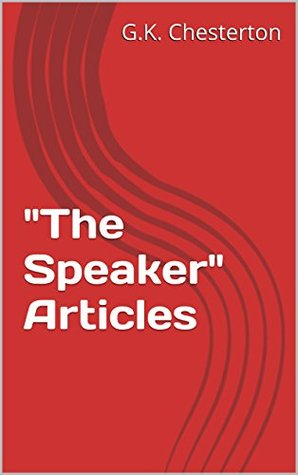 The Speaker Articles G.K. Chesterton