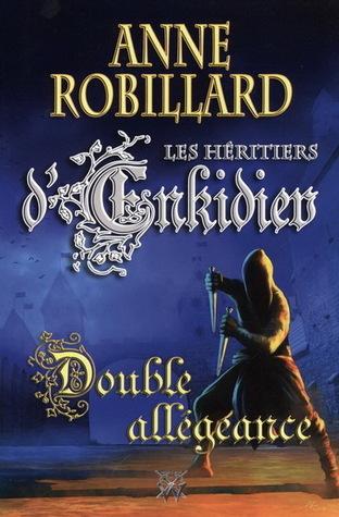Double allégeance (Les héritiers dEnkidiev, #11)  by  Anne Robillard