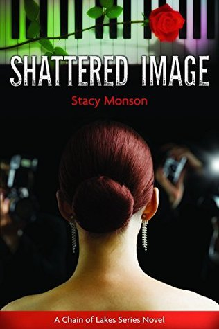 Shattered Image (Chain of Lakes #1)  by  Stacy Monson