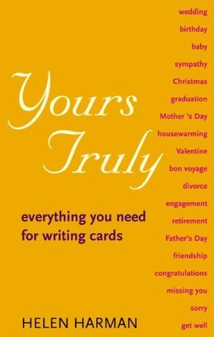 Yours Truly: Everything You Need for Writing Cards Helen Harman