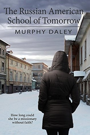 The Russian American School of Tomorrow Murphy Daley