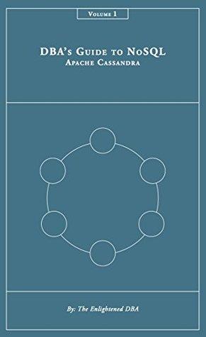 DBAs Guide to NoSQL: Apache Cassandra The Enlightened DBA
