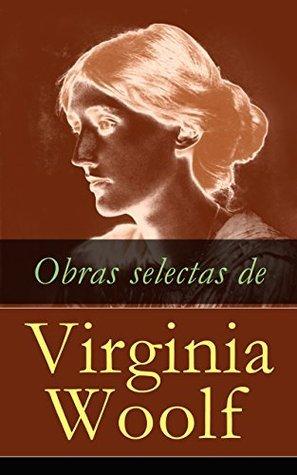 Obras selectas de Virginia Woolf Virginia Woolf