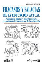 Fracasos y falacias de la educación actual  by  Jesús Amaya Guerra