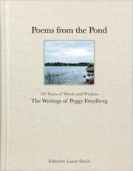 Poems From The Pond: 107 Years of Words and Wisdom - The Writings of Peggy Freydberg Laurie David