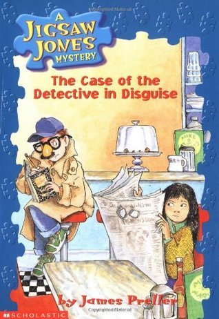 The Case of the Detective In Disguise (Jigsaw Jones, #13) James Preller