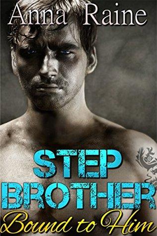 Stepbrother: Bound to Him Anna Raine