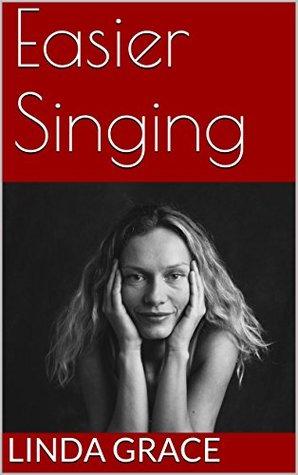 Easier Singing Linda Grace