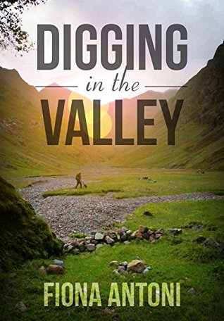 Digging in the Valley  by  Fiona Antoni