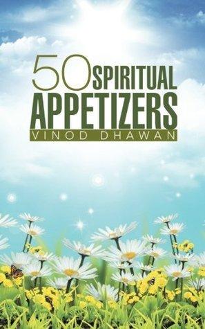 50 Spiritual Appetizers Vinod Dhawan
