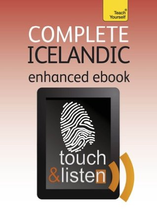 Complete Icelandic: Teach Yourself Audio eBook (Kindle Enhanced Edition) (Teach Yourself Audio eBooks)  by  Hildur Jónsdóttir