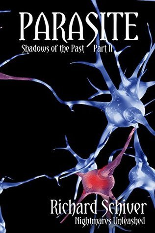 Parasite (Shadows of the Past Book 2) Richard Schiver