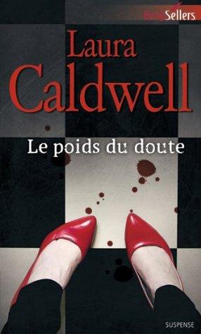 Le poids du doute : T3 - Izzy McNeil Laura Caldwell