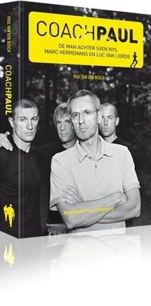 Coach Paul: de man achter Sven Nys, Marc Herremans en Luc Van Lierde  by  Paul Van Den Bosch