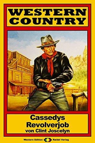 WESTERN COUNTRY 101: Cassedys Revolverjob  by  Clint Joscelyn
