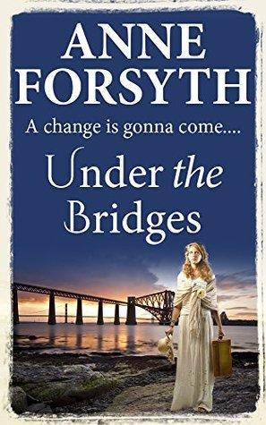 Under the Bridges  by  Anne Forsyth
