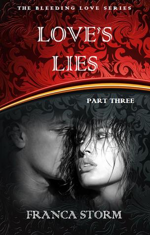 Loves Lies (The Bleeding Love Series, #3)  by  Franca Storm