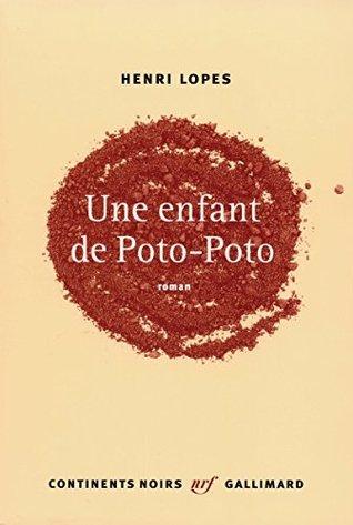 Une enfant de Poto-Poto (Continents noirs) Henri Lopes
