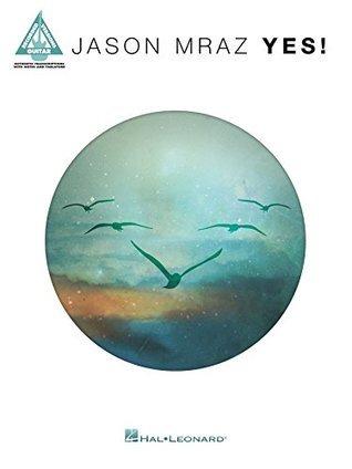 Jason Mraz - Yes! Songbook  by  Jason Mraz