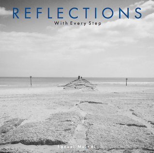 Reflections: With Every Step  by  Fanuel Muindi