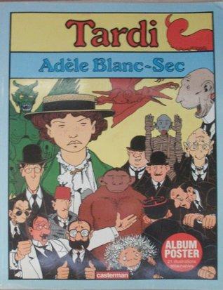 Adèle blanc-sec Jacques Tardi