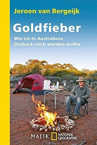 Goldfieber: Wie ich in Australiens Outback reich werden wollte  by  Jeroen van Bergeijk
