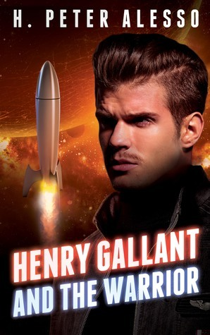Henry Gallant and the Warrior (The Henry Gallant Saga, #3)  by  H. Peter Alesso