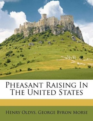 Pheasant Raising In The United States  by  Henry Oldys