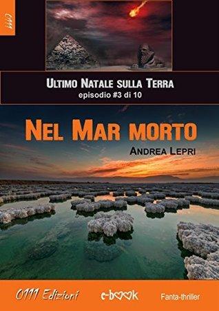 Nel Mar Morto - Lultimo Natale sulla Terra ep. #3 di 10 Andrea Lepri