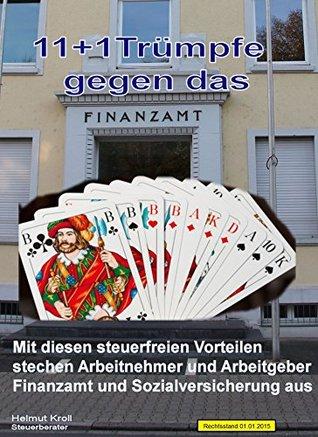 11+1 Trümpfe gegen das Finanzamt: Steuerfreie Vorteile für Arbeitnehmer Helmut Kroll