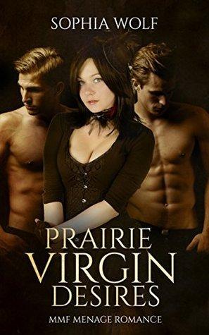Prairie Virgin Desires Sophia Wolf