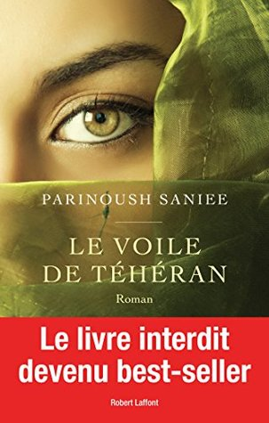Le Voile de Téhéran  by  Parinoush Saniee