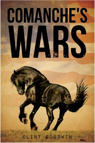 Comanches Wars  by  Clint Goodwin