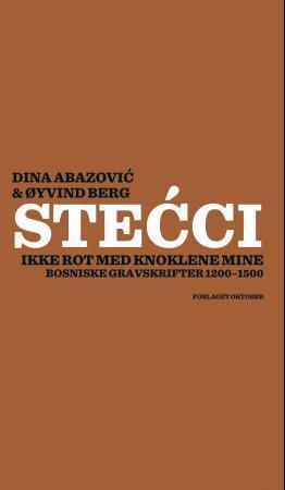 Stećci – Ikke rot med knoklene mine  by  Dina Abazović