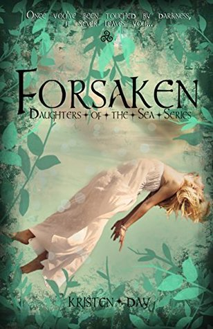 Forsaken: Daughters of the Sea #1  by  Kristen Day